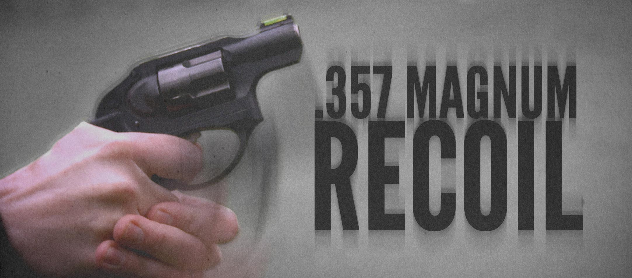 357 Magnum Recoil: Is It Too Much? - Lucky Gunner Lounge