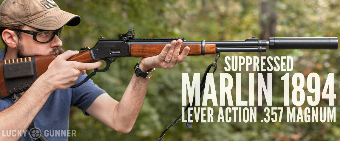 Just for Fun: Suppressed Marlin 1894  357 Magnum Lever