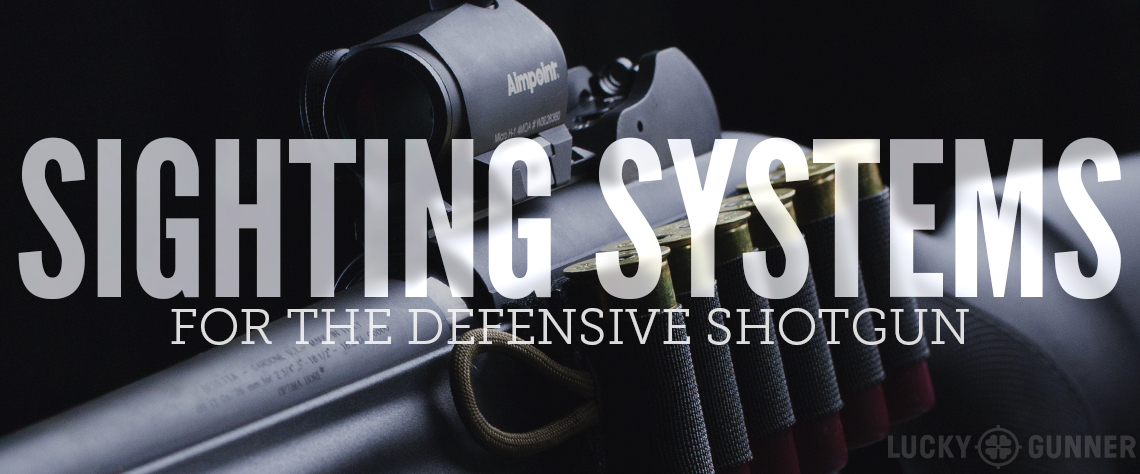 Sighting Systems for the Defensive Shotgun - Lucky Gunner Lounge