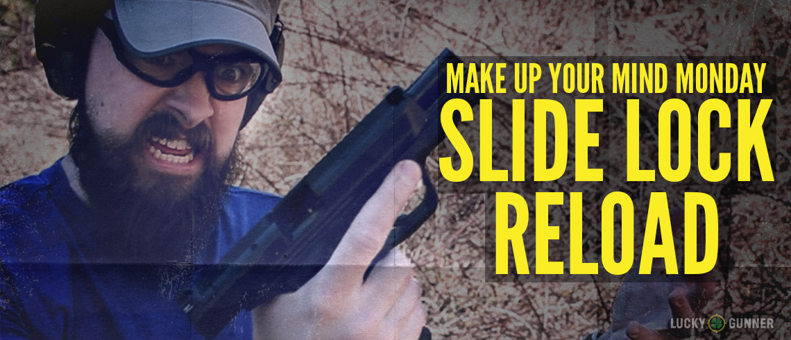The Best Slide Lock Reload Methods - Lucky Gunner Lounge